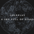 A sky full of stars Coldplay